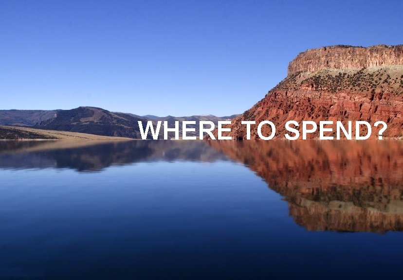 WHERE TO SPEND?
