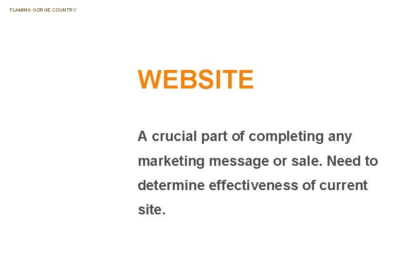 FLAMING GORGE COUNTRY WEBSITE A crucial part of completing any marketing message or sale.