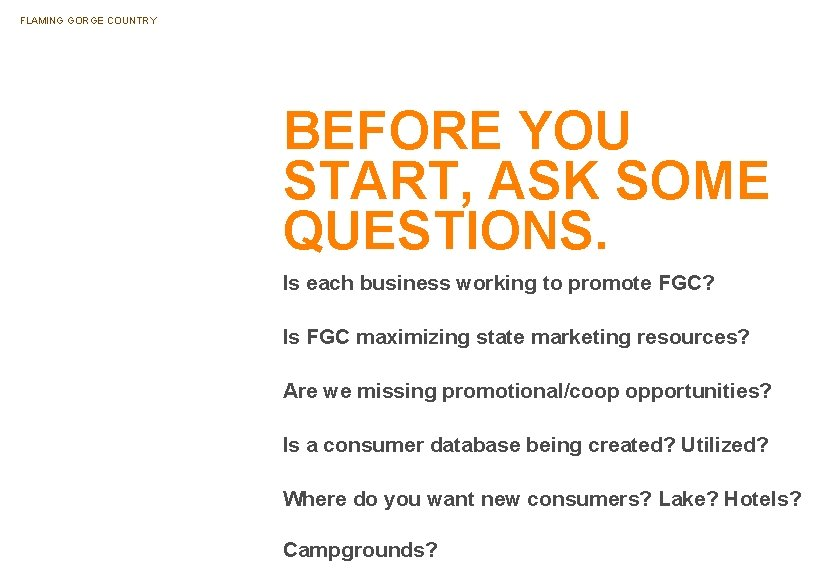 FLAMING GORGE COUNTRY BEFORE YOU START, ASK SOME QUESTIONS. Is each business working to