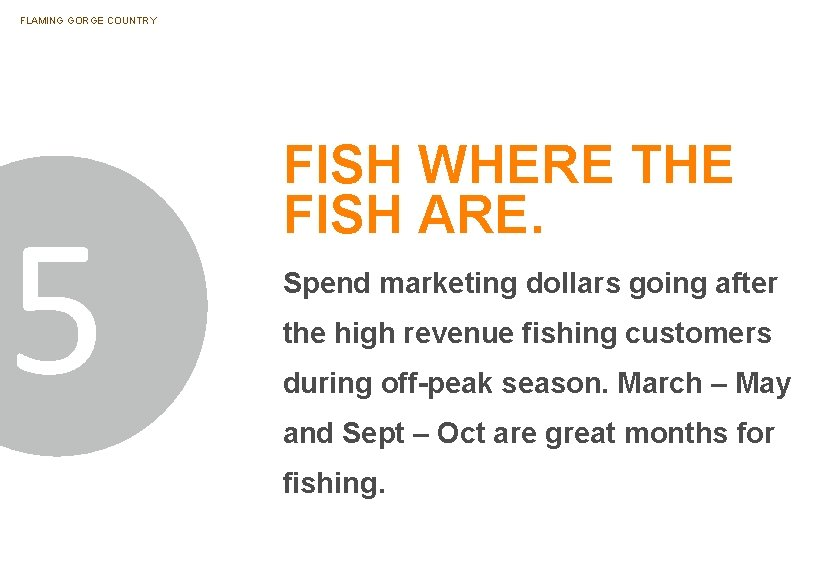 FLAMING GORGE COUNTRY 5 FISH WHERE THE FISH ARE. Spend marketing dollars going after