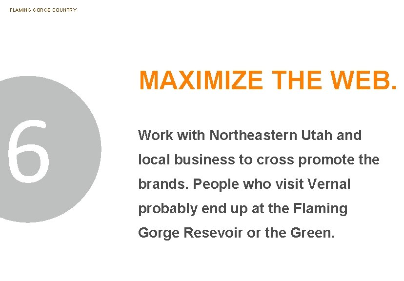 FLAMING GORGE COUNTRY 6 MAXIMIZE THE WEB. Work with Northeastern Utah and local business