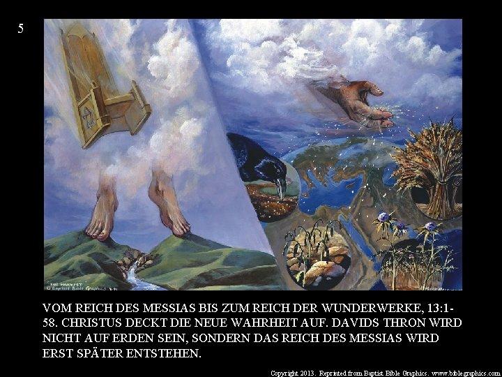5 VOM REICH DES MESSIAS BIS ZUM REICH DER WUNDERWERKE, 13: 158. CHRISTUS DECKT