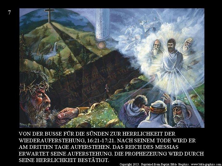 7 VON DER BUSSE FÜR DIE SÜNDEN ZUR HERRLICHKEIT DER WIEDERAUFERSTEHUNG, 16: 21 -17: