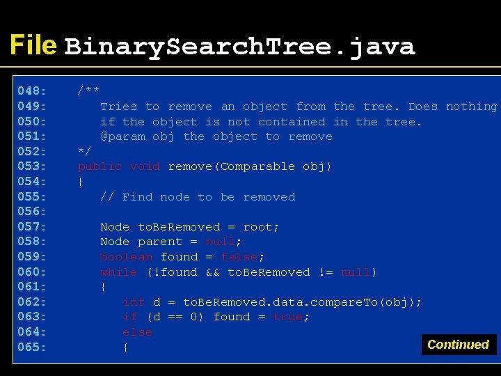 File Binary. Search. Tree. java 048: 049: 050: 051: 052: 053: 054: 055: 056: