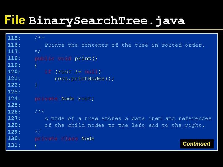 File Binary. Search. Tree. java 115: 116: 117: 118: 119: 120: 121: 122: 123: