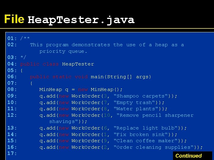 File Heap. Tester. java 01: /** 02: This program demonstrates the use of a