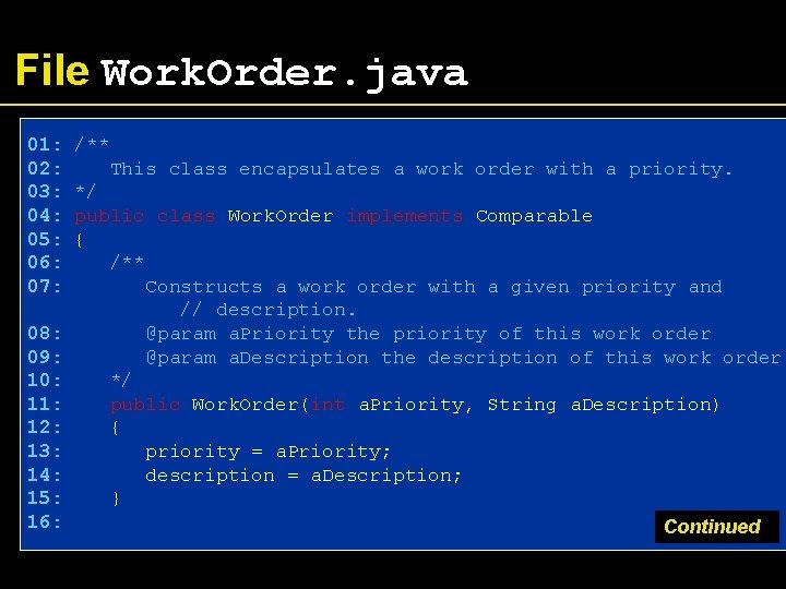 File Work. Order. java 01: 02: 03: 04: 05: 06: 07: 08: 09: 10:
