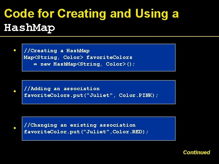 Code for Creating and Using a Hash. Map • //Creating a Hash. Map<String, Color>