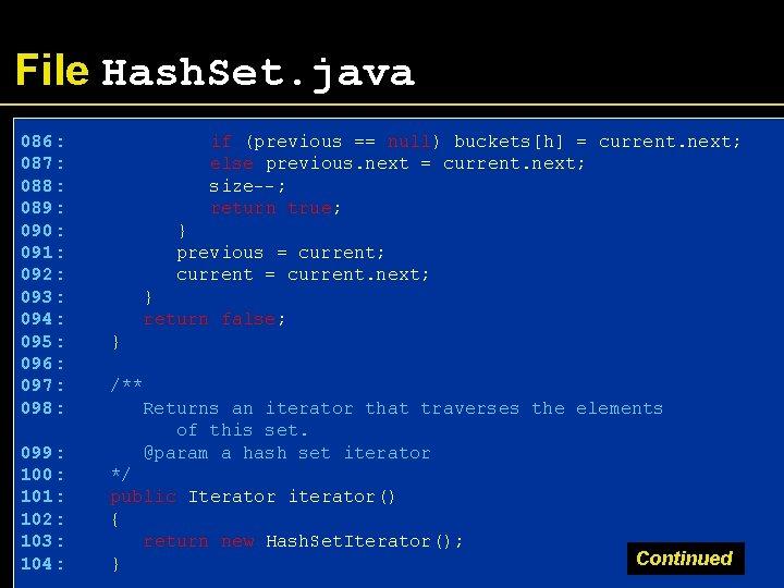 File Hash. Set. java 086: 087: 088: 089: 090: 091: 092: 093: 094: 095: