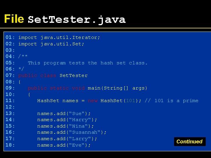 File Set. Tester. java 01: 02: 03: 04: 05: 06: 07: 08: 09: 10: