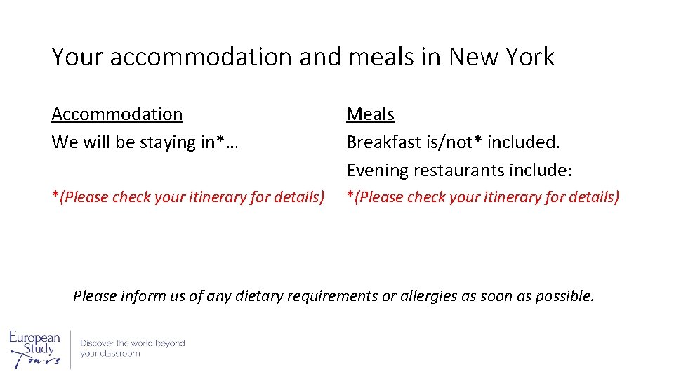 Your accommodation and meals in New York Accommodation We will be staying in*… Meals
