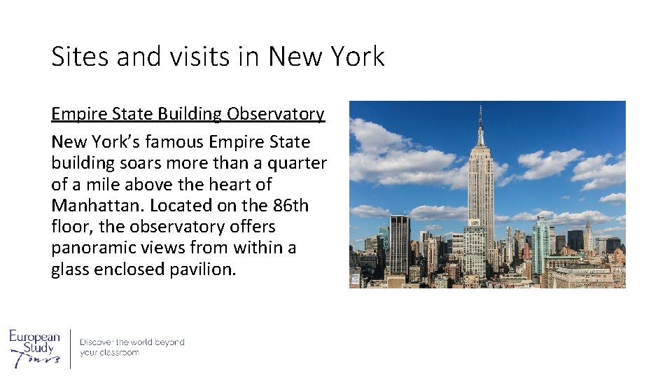 Sites and visits in New York Empire State Building Observatory New York's famous Empire
