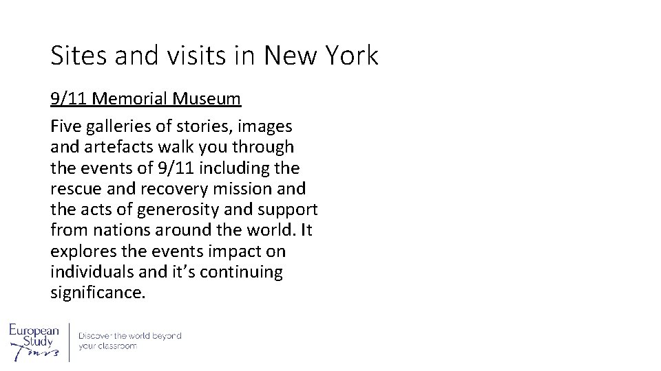 Sites and visits in New York 9/11 Memorial Museum Five galleries of stories, images