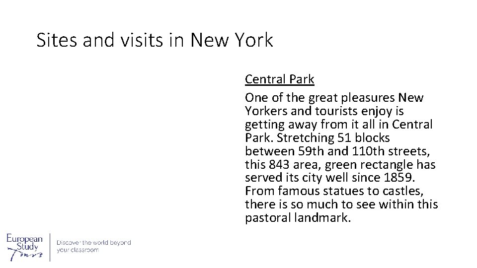 Sites and visits in New York Central Park One of the great pleasures New