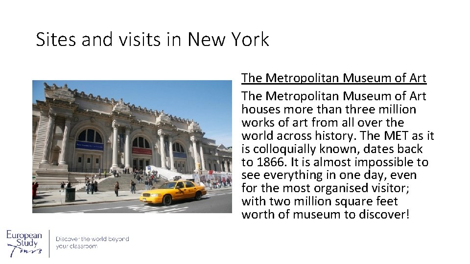 Sites and visits in New York The Metropolitan Museum of Art houses more than