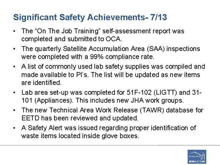 """Significant Safety Achievements- 7/13 • The """"On The Job Training"""" self-assessment report was completed"""