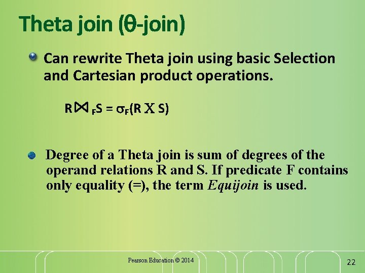Theta join ( -join) Can rewrite Theta join using basic Selection and Cartesian product