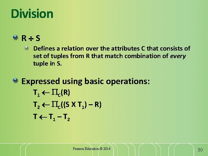 Division R S Defines a relation over the attributes C that consists of set