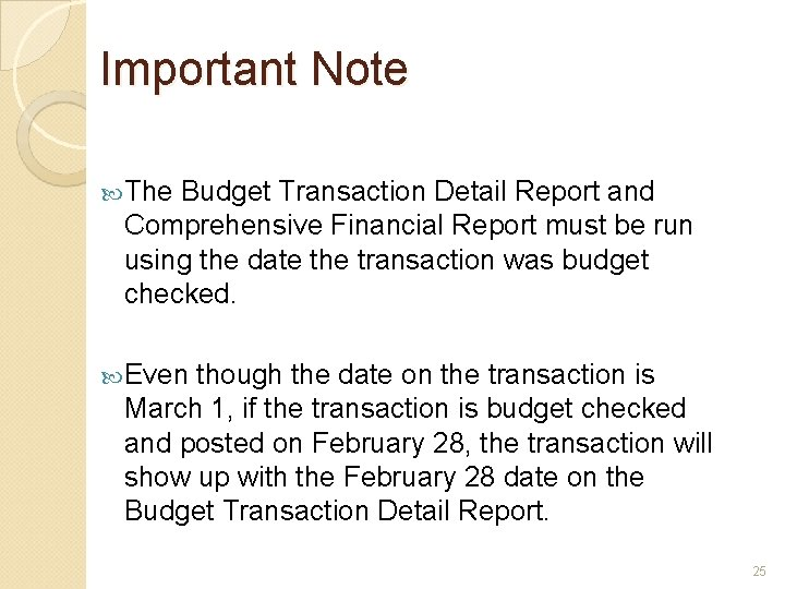 Important Note The Budget Transaction Detail Report and Comprehensive Financial Report must be run