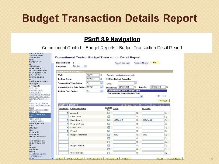 Budget Transaction Details Report PSoft 8. 9 Navigation Commitment Control – Budget Reports -