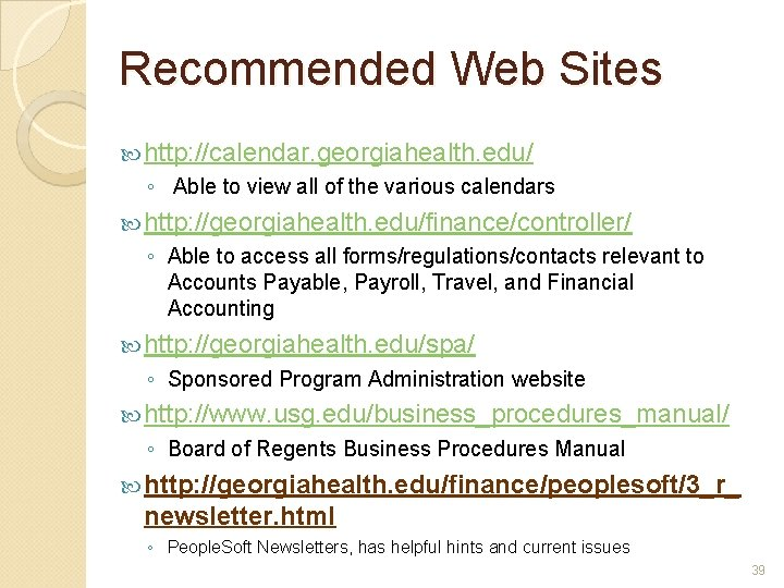 Recommended Web Sites http: //calendar. georgiahealth. edu/ ◦ Able to view all of the