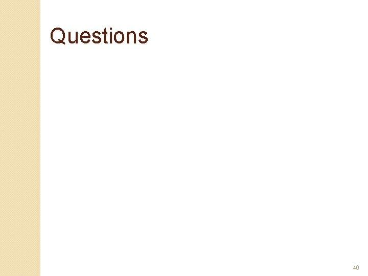 Questions 40
