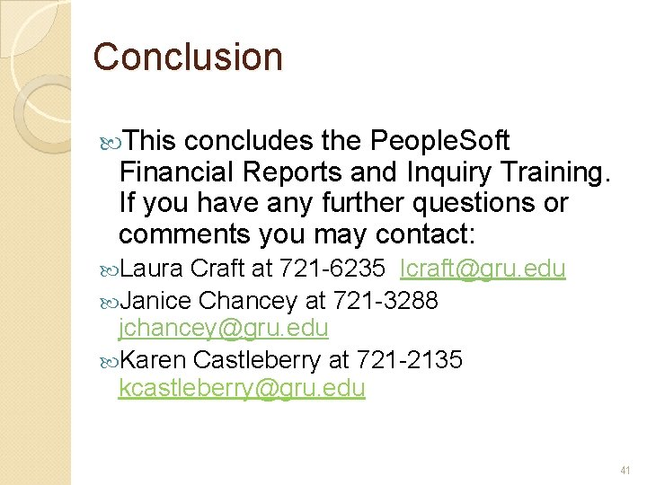 Conclusion This concludes the People. Soft Financial Reports and Inquiry Training. If you have