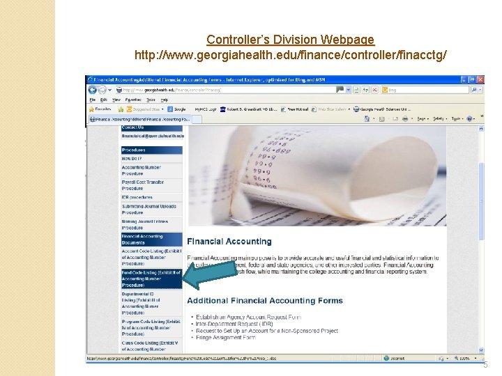 Controller's Division Webpage http: //www. georgiahealth. edu/finance/controller/finacctg/ 5