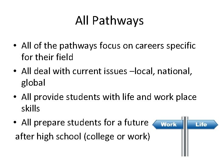 All Pathways • All of the pathways focus on careers specific for their field