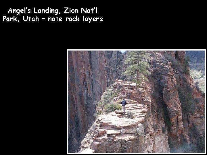 Angel's Landing, Zion Nat'l Park, Utah – note rock layers