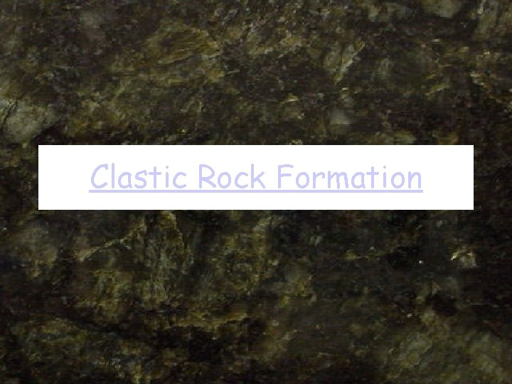 Clastic Rock Formation