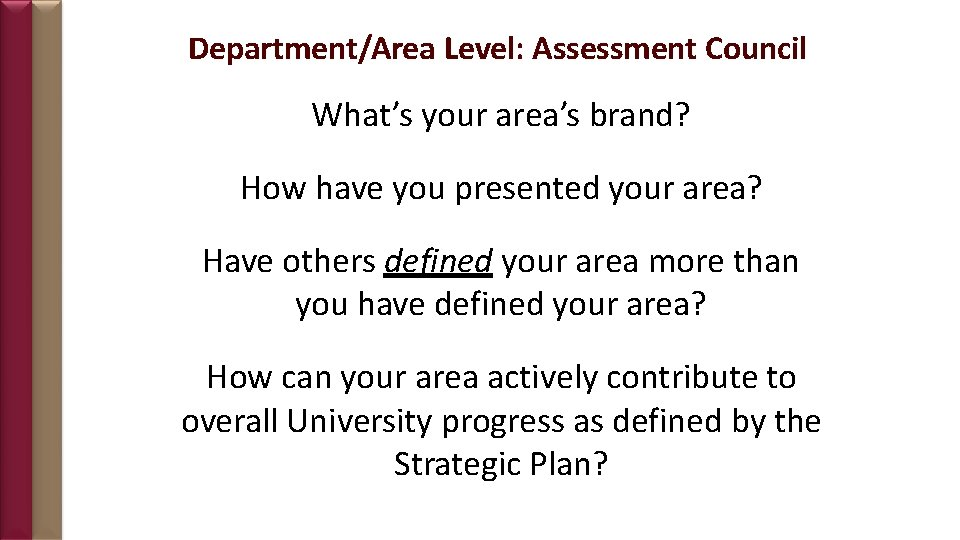 Department/Area Level: Assessment Council What's your area's brand? How have you presented your area?