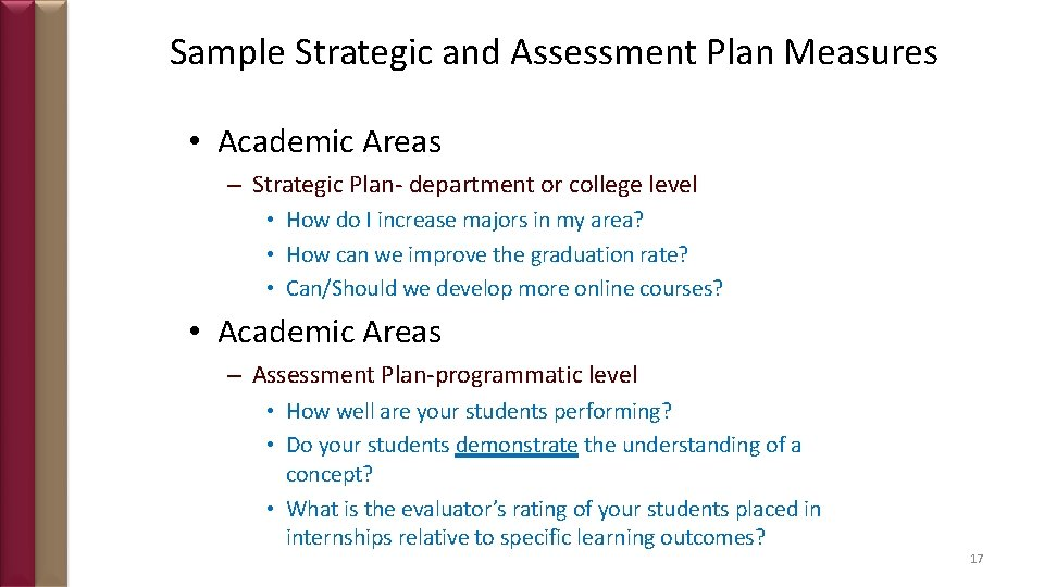 Sample Strategic and Assessment Plan Measures • Academic Areas – Strategic Plan- department or