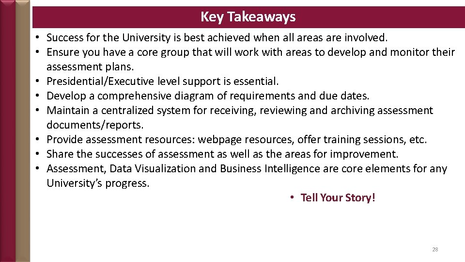 Key Takeaways • Success for the University is best achieved when all areas are