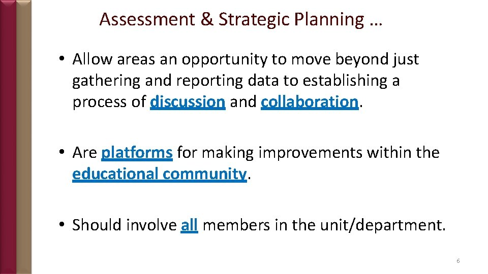 Assessment & Strategic Planning … • Allow areas an opportunity to move beyond just