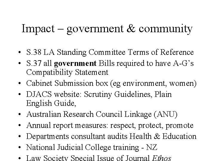 Impact – government & community • S. 38 LA Standing Committee Terms of Reference
