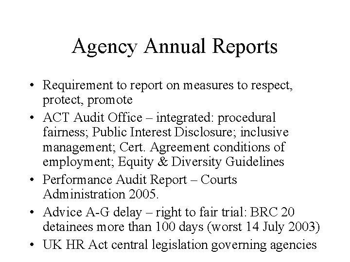 Agency Annual Reports • Requirement to report on measures to respect, protect, promote •