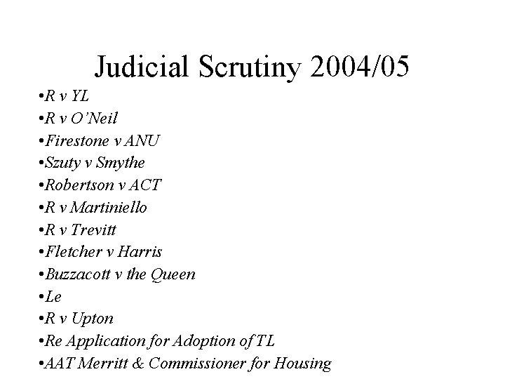 Judicial Scrutiny 2004/05 • R v YL • R v O'Neil • Firestone v