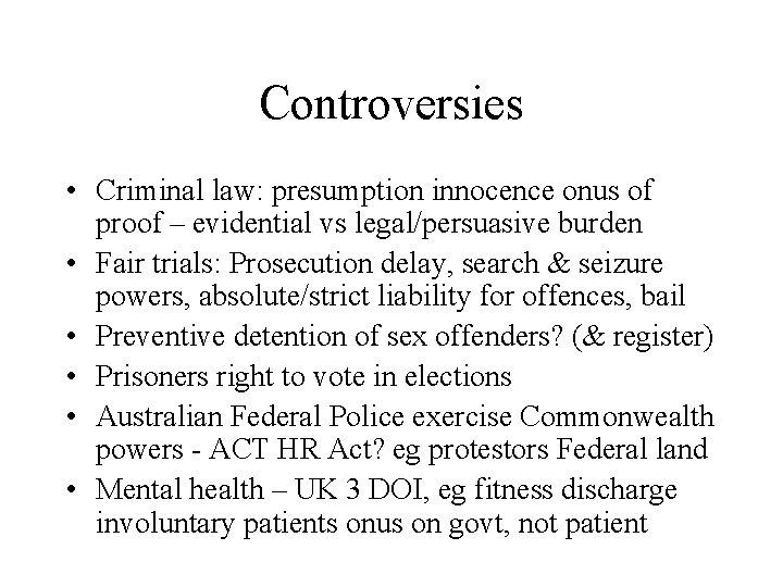 Controversies • Criminal law: presumption innocence onus of proof – evidential vs legal/persuasive burden