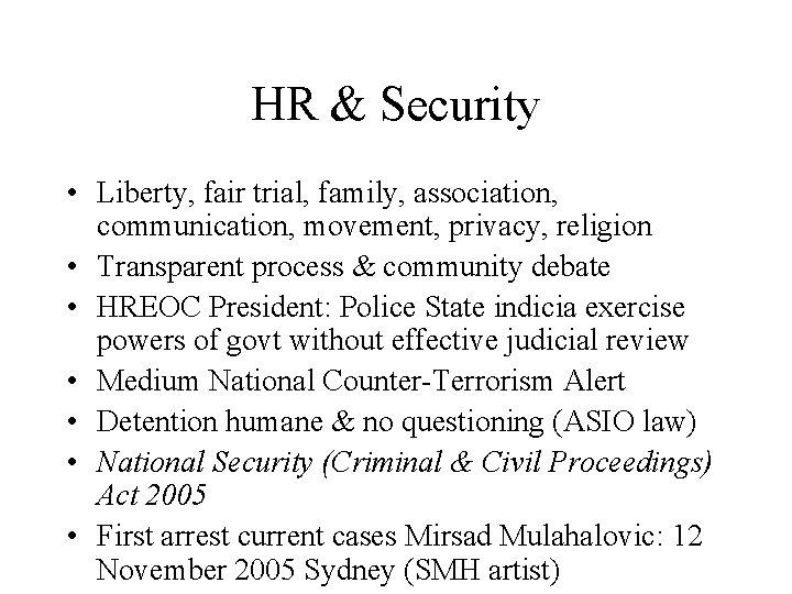 HR & Security • Liberty, fair trial, family, association, communication, movement, privacy, religion •
