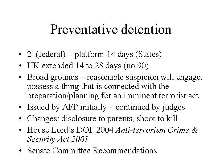 Preventative detention • 2 (federal) + platform 14 days (States) • UK extended 14