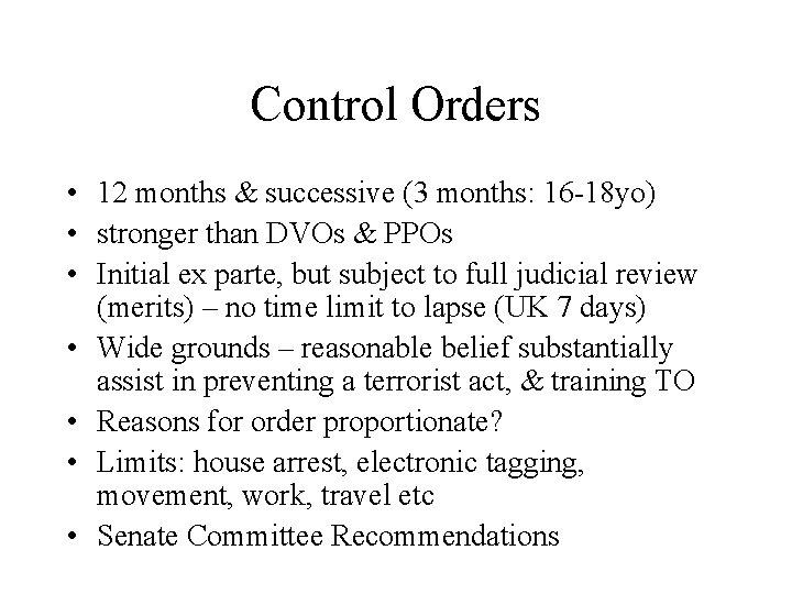 Control Orders • 12 months & successive (3 months: 16 -18 yo) • stronger