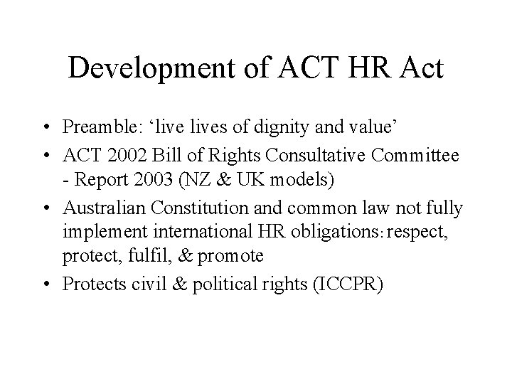 Development of ACT HR Act • Preamble: 'lives of dignity and value' • ACT