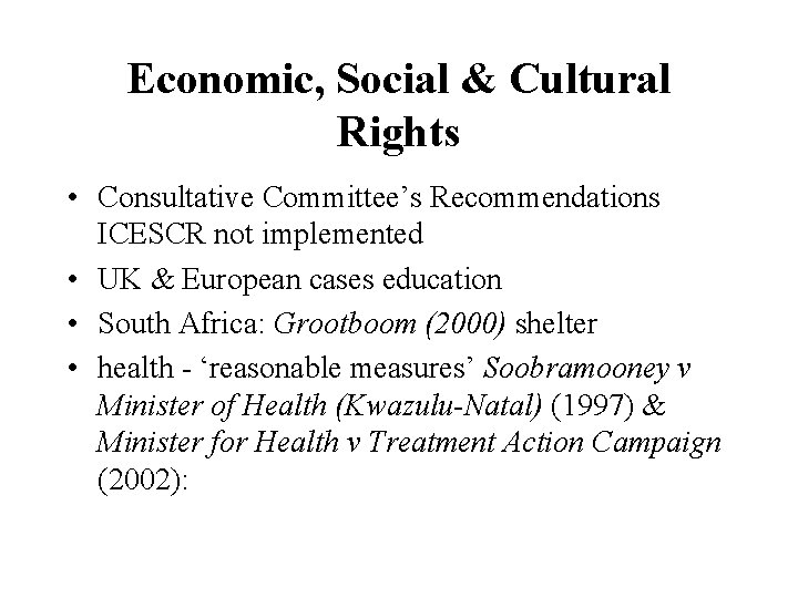 Economic, Social & Cultural Rights • Consultative Committee's Recommendations ICESCR not implemented • UK