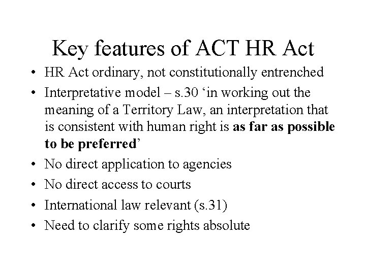 Key features of ACT HR Act • HR Act ordinary, not constitutionally entrenched •