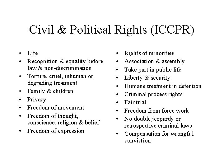 Civil & Political Rights (ICCPR) • Life • Recognition & equality before law &