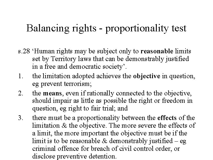 Balancing rights - proportionality test s. 28 'Human rights may be subject only to