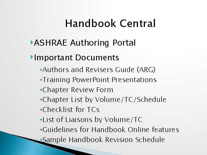 Handbook Central ‣ASHRAE Authoring Portal ‣Important Documents • Authors and Revisers Guide (ARG) •