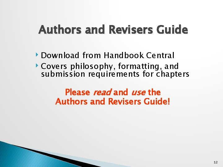 Authors and Revisers Guide ‣ Download from Handbook Central ‣ Covers philosophy, formatting, and