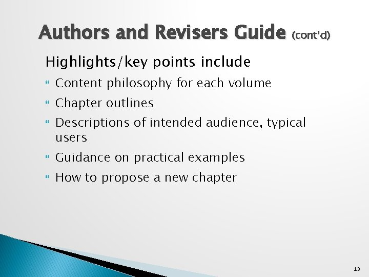 Authors and Revisers Guide (cont'd) Highlights/key points include Content philosophy for each volume Chapter
